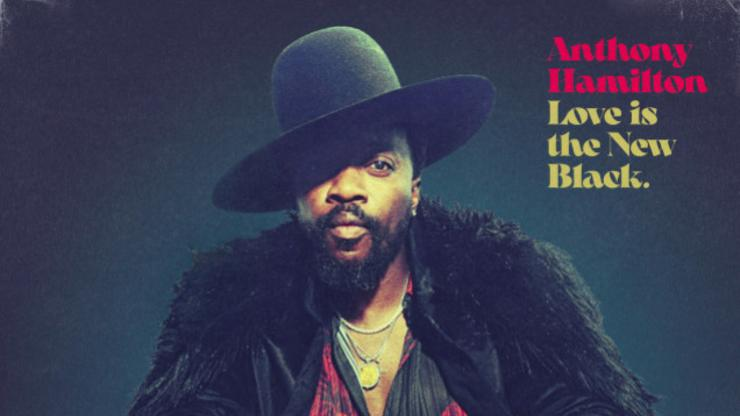 """Anthony Hamilton Shares His Latest Project """"Love Is The New Black"""""""