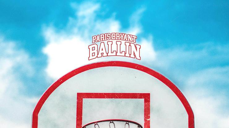 """Paris Bryant Continues His Winning Streak With New Track """"Ballin"""""""