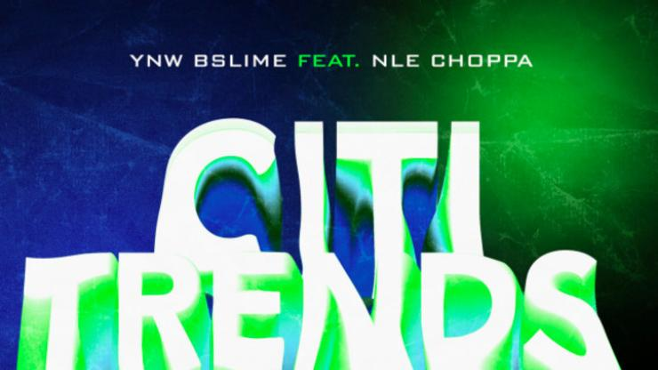 """YNW BSlime & NLE Choppa Connect On """"Citi Trends"""""""