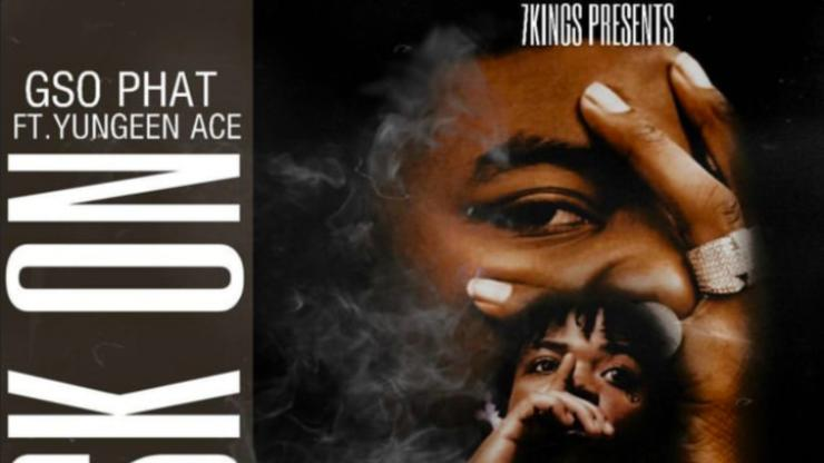 """GSO Phat & Yungeen Ace Team Up On """"Mask On"""""""
